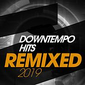 Downtempo Hits Remixed 2019 de Various Artists