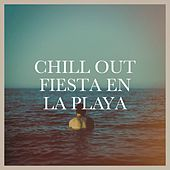 Chill out Fiesta En La Playa von Various Artists