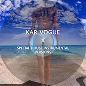 X (Special House Instrumental Versions) von Kar Vogue