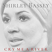 Cry Me a River di Shirley Bassey