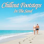 Chillout Footsteps in the Sand (Beach Lounge Paradise Del Mar) von Various Artists