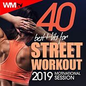 40 Best Hits For Street Workout 2019 Motivational Session (Unmixed Compilation for Fitness & Workout 128 - 150 Bpm) by Workout Music Tv