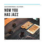 Now You Has Jazz by Louis Armstrong