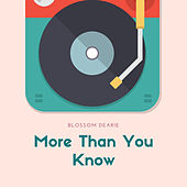 More Than You Know by Blossom Dearie
