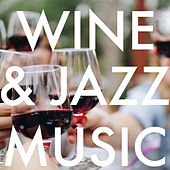 Wine & Jazz Music by Various Artists