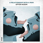 A Relationship With A Man de Offer Nissim