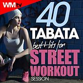 40 Tabata Best Hits For Street Workout Session (20 Sec. Work and 10 Sec. Rest Cycles With Vocal Cues / High Intensity Interval Training Compilation for Fitness & Workout) by Workout Music Tv