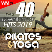 40 Best Downtempo Hits 2019 For Pilates & Yoga (Unmixed Compilation for Fitness & Workout 90 - 100 Bpm) by Workout Music Tv