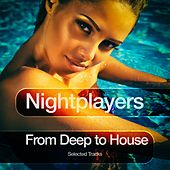 Nightplayers (Selected Tracks from Deep to House) de Various Artists