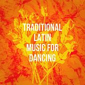 Traditional Latin Music for Dancing de Various Artists