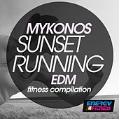 Mykonos Sunset Running EDM Fitness Compilation by Various Artists
