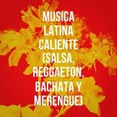 Música Latina Caliente (Salsa, Reggaeton, Bachata y Merengue) de Various Artists