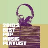 2010's Best Pop Music Playlist von Various Artists