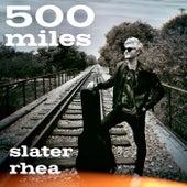 500 Miles von Slater Rhea