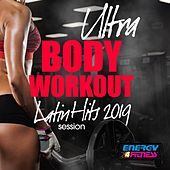 Ultra Body Workout Latin Hits 2019 Session (15 Tracks Non-Stop Mixed Compilation for Fitness & Workout - 128 Bpm / 32 Count) de Various Artists