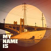 My Name Is by Various Artists