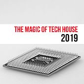 The Magic Of Tech House 2019 de Various Artists