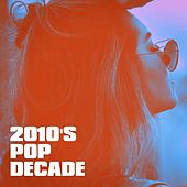 2010's Pop Decade de Various Artists