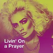 Livin' On a Prayer de Various Artists