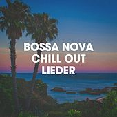 Bossa Nova Chill Out Lieder by Various Artists
