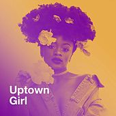 Uptown Girl by Various Artists