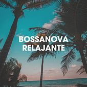 Bossanova Relajante by Various Artists