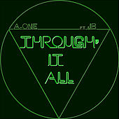 Through It All by A-one