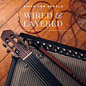 Wired / Layered de Sinan Cem Eroglu