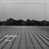 Lay Phyu – Songs & Albums