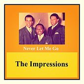 Never Let Me Go de The Impressions