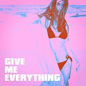 Give Me Everything by Miami Beatz