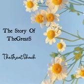 The Story Of TheGreatS by TheGreatShach