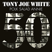 Polk Salad Annie (50th Anniversary Edition) by Tony Joe White