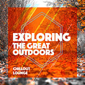 Exploring the Great Outdoors by Chillout Lounge
