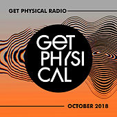 Get Physical Radio - October 2018 by Various Artists