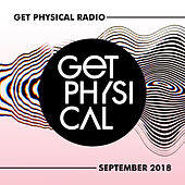 Get Physical Radio - September 2018 by Various Artists