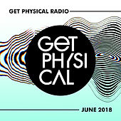 Get Physical Radio - June 2018 de Various Artists