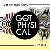 Get Physical Radio - July 2018 by Various Artists
