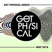 Get Physical Radio - May 2018 by Various Artists