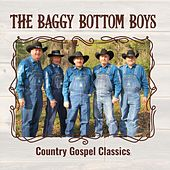 Country Gospel Classics by Baggy Bottom Boys