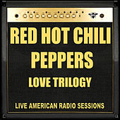 Love Trilogy (Live) de Red Hot Chili Peppers