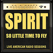 So Little Time To Fly (Live) by Spirit