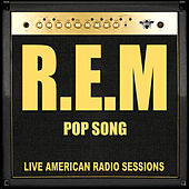 Pop Song (Live) by R.E.M.