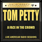 A Face in the Crowd (Live) de Tom Petty