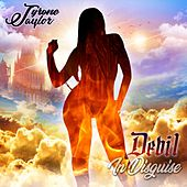 Devii in Disguise fra Tyrone Taylor