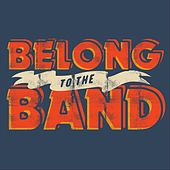 Belong to the Band by Pete Francis
