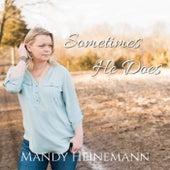 Sometimes He Does de Mandy Heinemann
