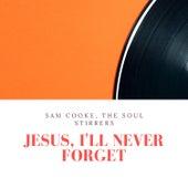 Jesus, I'll Never Forget de Sam Cooke
