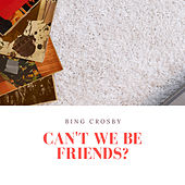Can't We Be Friends? by Various Artists