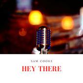 Hey There by Sam Cooke